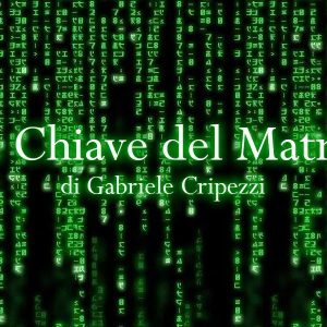 La Chiave del Matrix